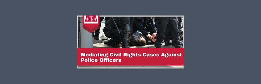 Mediating Civil Rights Cases Against Police Announcement