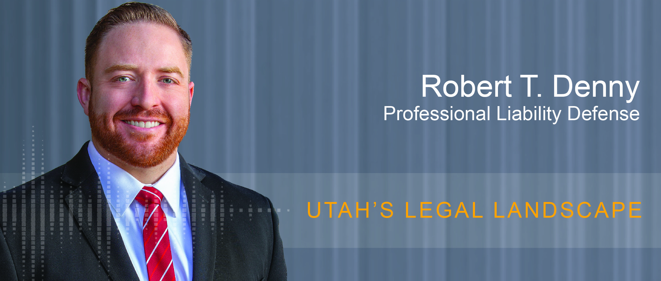Robert Denny - Counselors Corner - Professional Liability Defense
